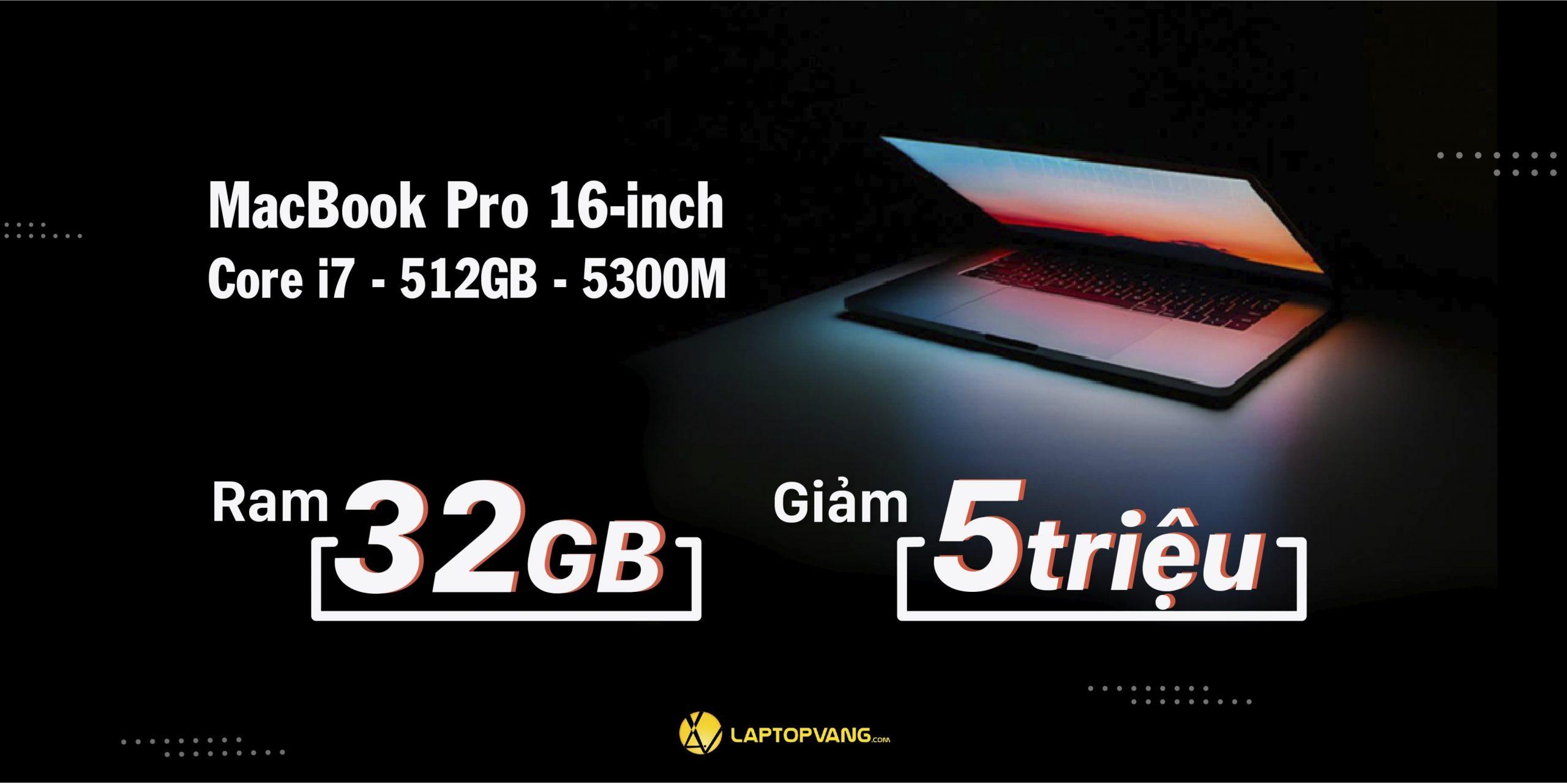 Macbook Pro 2019 16 Inch 32Gb RAM Giảm Ngay 5 Triệu