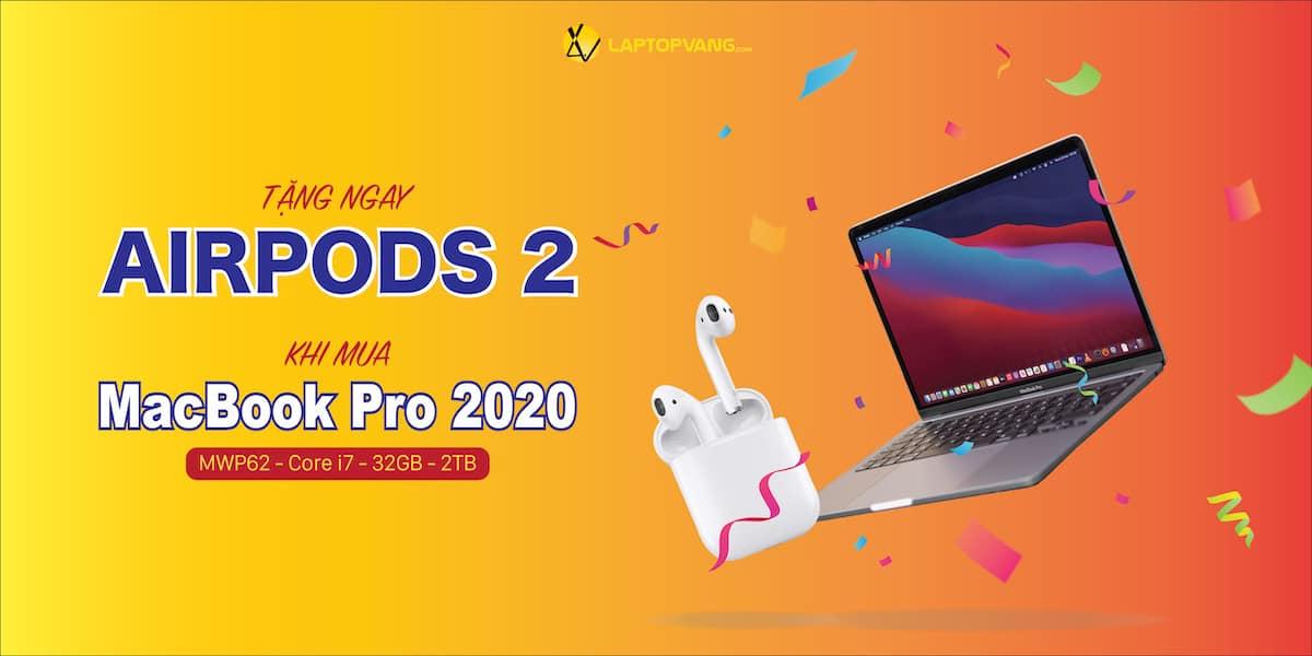 Mua MacBook Pro 2020 MWP62 Tặng Ngay Airpod 2