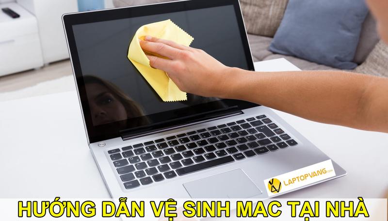 cách vệ sinh macbook