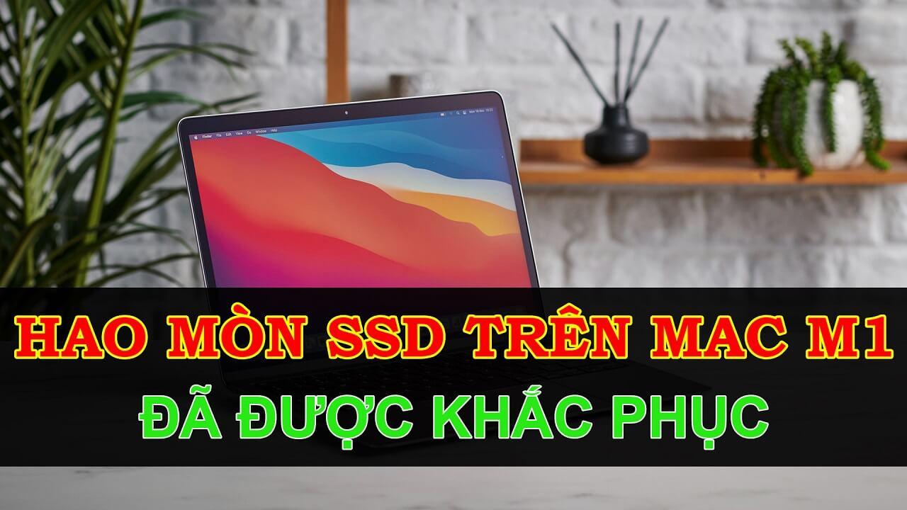 Hao mòn SSD trên Mac M1 đã được khắc Apple khắc phục