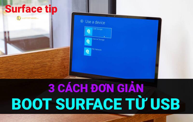 3 cách đơn giản để Boot các máy Surface từ USB