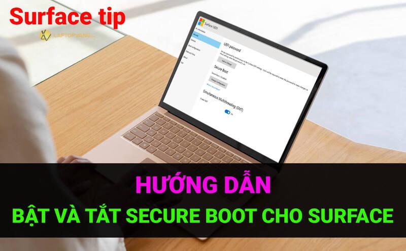 Bật và tắt Secure Boot trên các thiết bị Surface