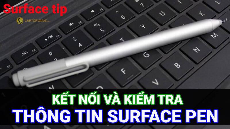 Kết nối và kiểm tra thông tin Surface Pen