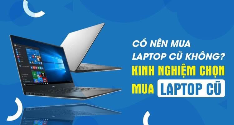 laptop cũ tốt nhất