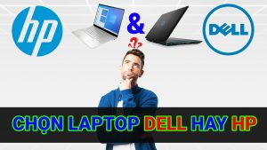 nên mua laptop dell hay hp
