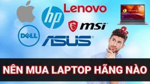 nên mua laptop hãng nào