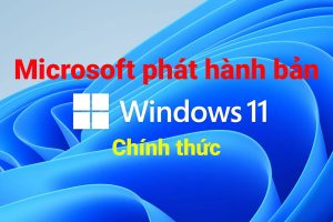 Windows 11 bảtn chính thức phát hành